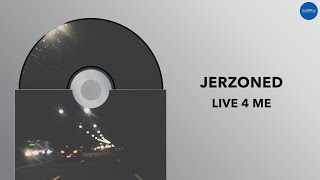 Jerzoned - Live 4 Me (Official Audio)