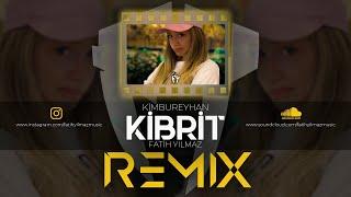 Kimbureyhan - Kibrit (Fatih Yılmaz Remix)