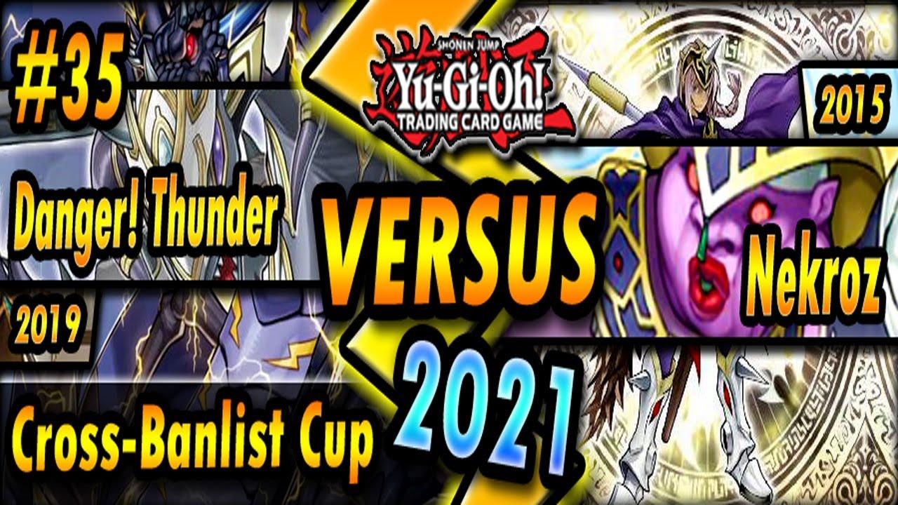 Danger! Thunder (2019) vs. Nekroz (2015)   Cross-Banlist Cup 2021
