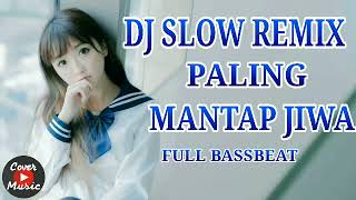 DJ SLOW REMIX ENAK MANTAP JIWA BASSBEAT ALAN WALKER