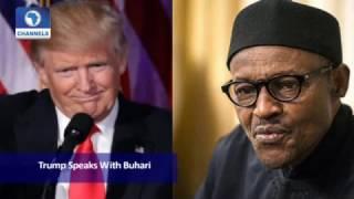 Politics Today: Trump Speaks With President Buhari