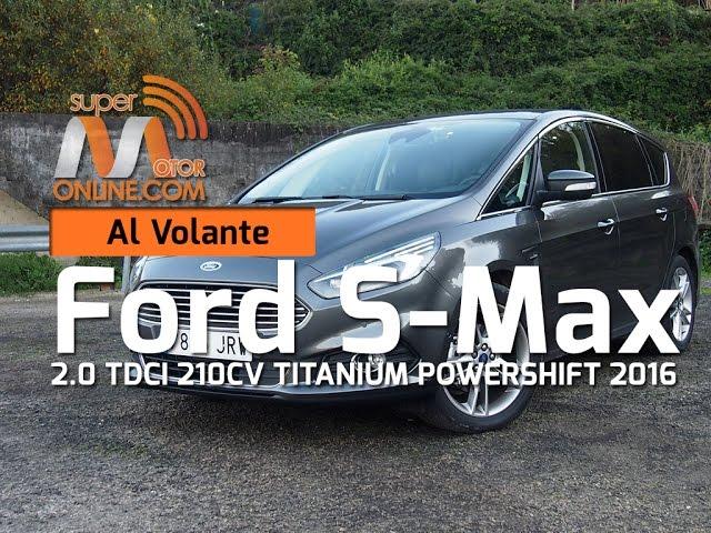 Ford S Max 2016 / Al volante / Prueba dinámica / Review / Supermotoronline.com