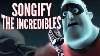 THE INCREDIBLES - Songify The Movies