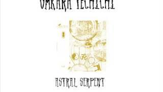 Omkara Techichi - Astral Serpent