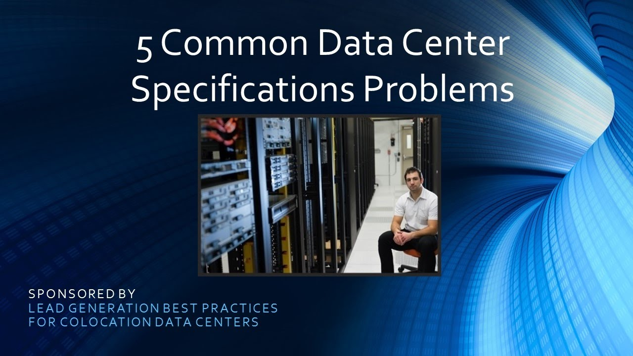 5 Common Data Center Specifications Problems (Screencast)