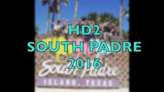 HD2 South Padre 2016