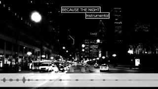 Because the Night (Instrumental)
