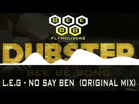 NO SAY BEN - L.E.G (BeeBB Remix)