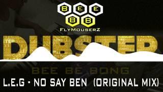 NO SAY BEN - L.E.G (BeeBB Remix)