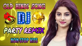 Old hindi dj songs 2019 . nonstop remix party