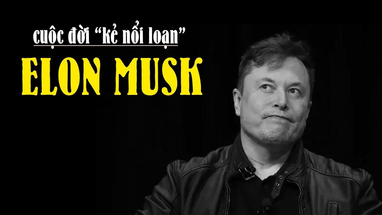 Tóm tắt cuộc đời Elon Musk - Tạo ra SpaceX vì đi mua tên lửa mà Nga không bán