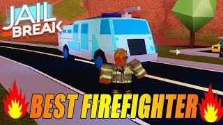 THE BEST FIREFIGHTER IN TOWN! (Roblox Jailbreak)