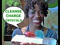 Crystals: How I Cleanse, Energize, Charge & Love My Crystals