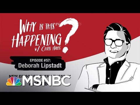 Chris Hayes Podcast With Deborah Lipstadt | Why Is This Happening? - Ep 57 | MSNBC