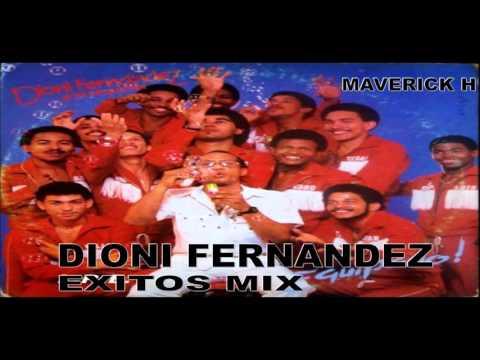 Dionis Fernandez Y El Equipo Exitos mix #1 ♫ ★Maverick H