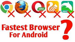 Fastest browser for Android | Best Internet browser for Android
