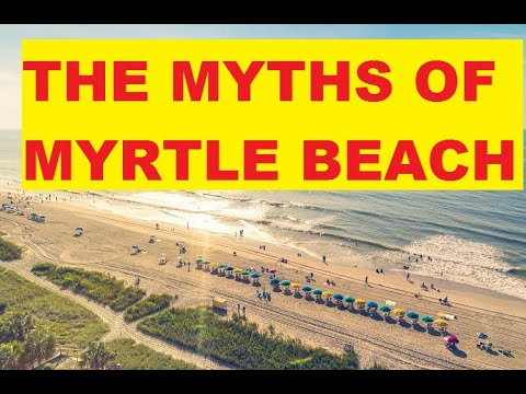 The Myths Of Myrtle Beach SC