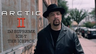 ARCTIC II - DJ Supreme ft. ICE-T & The Icepick [OFFICIAL VIDEO]