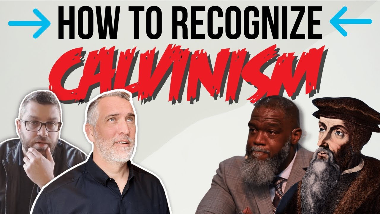 How to Recognize Calvinism - Soteriology 1o1