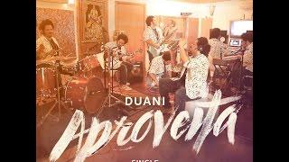 Baixar Duani - Aproveita(Lyric video)