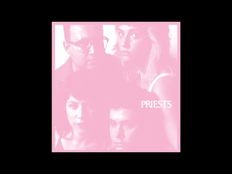Priests // Nothing Feels Natural