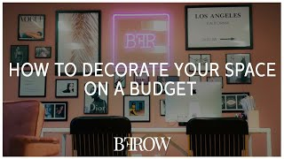 How to decorate your space on a budget | 5 tips with Maverick Brown