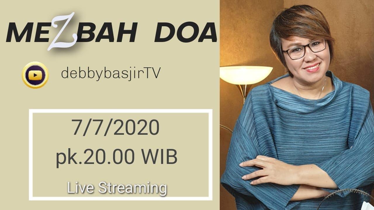 MEZBAH DOA - 7/7/20 - pk. 20.00 WIB - DEBBY BASJIR