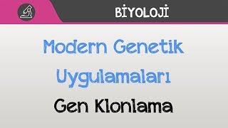 Modern Genetik Uygulamaları Gen Klonlama