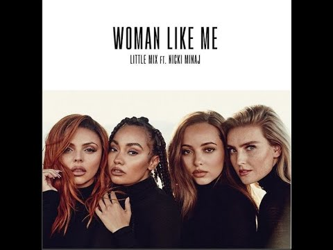 'WOMAN LIKE ME' Little Mix Ft. Nicki Minaj – Official !! #LM5