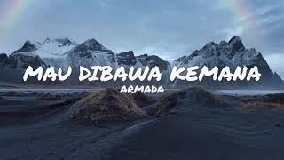 Mau Dibawa Kemana - Armada ( Unofficial Lirik)