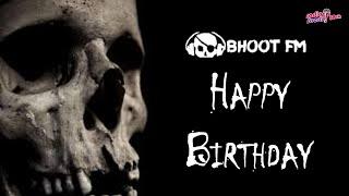 Bhoot FM birthday