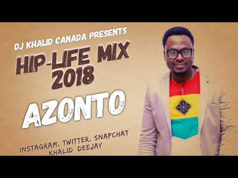 Hiplife Mix 2018 Azonto by Dj Khalid Canada