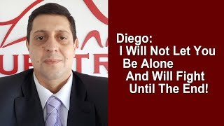 Questra AGAM - Diego: I Will Not Let You Be Alone!