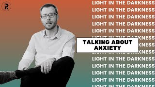 Light in the Darkness: Episode 66 - Talking about Anxiety
