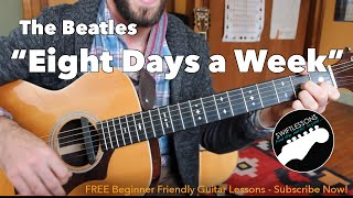 "Easy Acoustic Guitar Songs - Beatles ""Eight Days a Week"""