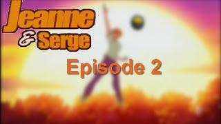 Jeanne et Serge/Episode2