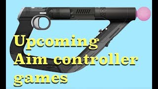 Upcoming Aim controller compatible games (PSVR)