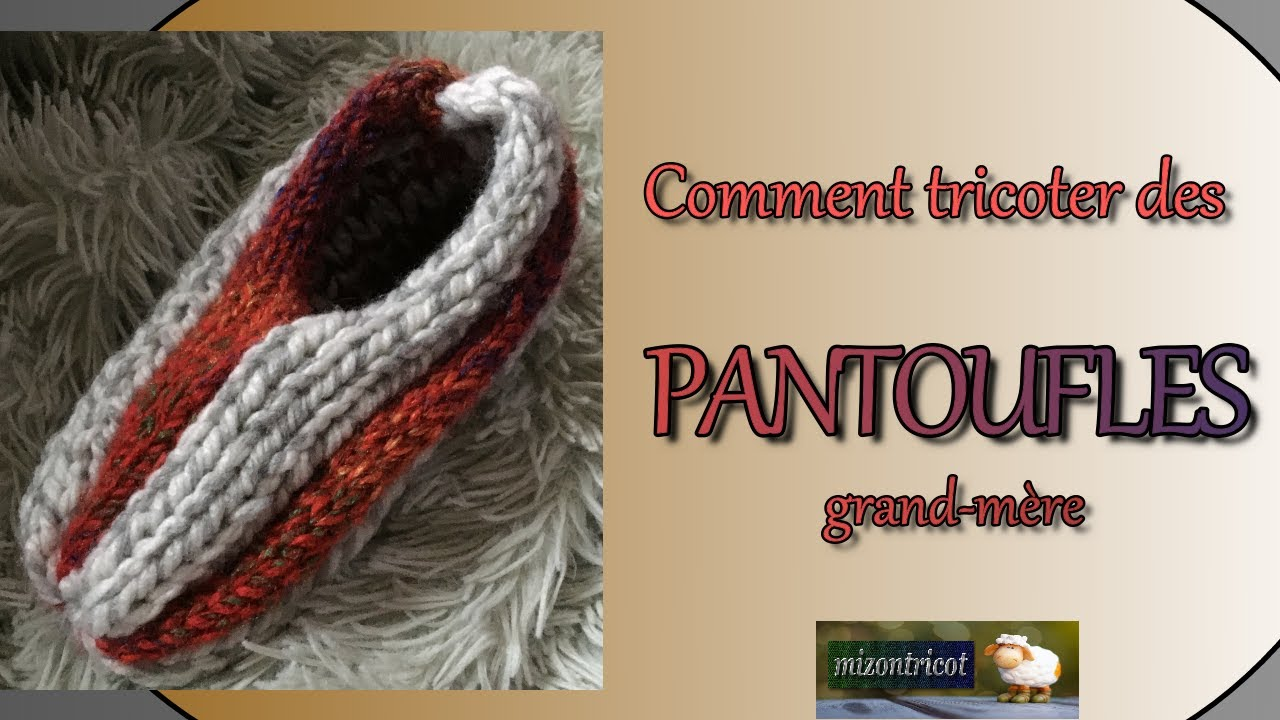 TRICOT Comment tricoter des PANTOUFLES grand-mère 🐑 - YouTube