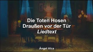Die Toten Hosen - Draußen vor der Tür - Liedtext / Lyrics