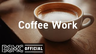 Coffee Work: Easy Listening Hip Hop Jazz Music - Lounge Music to Chill, Relax