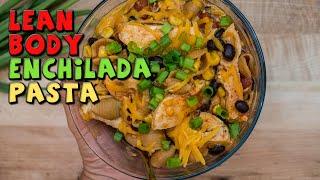 Lean Body Enchilada Pasta MEAL PREP Recipe