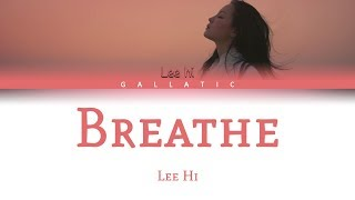 "Cover images LEE HI - ""한숨 (BREATHE)"" Lyrics (Color Coded Eng/Rom/Han)"