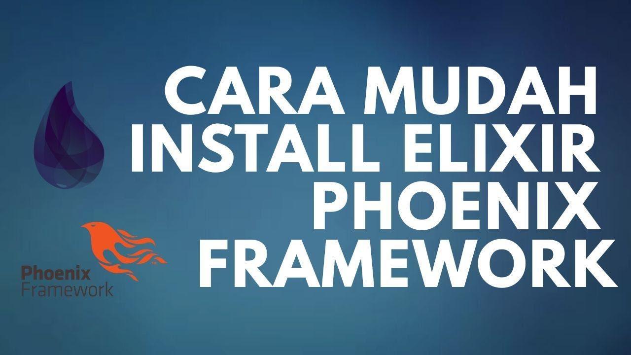 Tutorial Mudah Install Elixir Phoenix Framework di Ubuntu 18 04 LTS