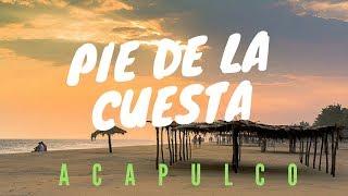 PIE DE LA CUESTA ACAPULCO| ACAPULQUIRRI VLOGS