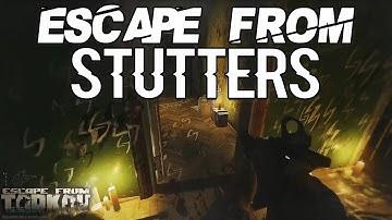 Escape From Stutters - Escape From Tarkov