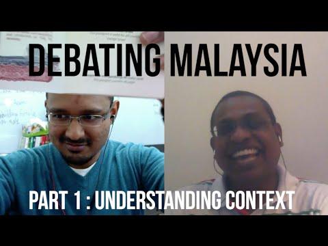 Debating Malaysia Part 1 : Understanding Context