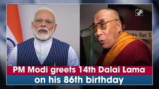 PM Modi greets 14th Dalai Lama on his 86th birthday