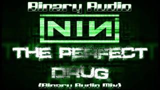 Nine Inch Nails - The Perfect Drug (Binary Audio Mix)