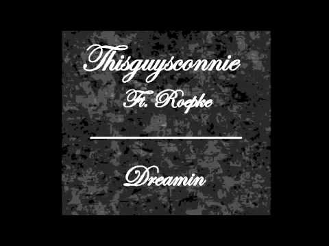 """Download """"Dreamin"""" - thisguysconnie ft. Roepke (2deep prod.)"""