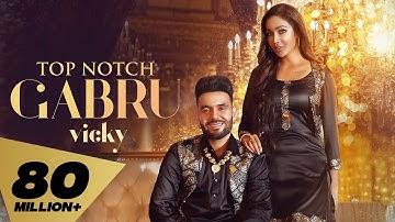 Top Notch Gabru (Full Video) Vicky I  Proof | Kaptaan | Latest Punjabi Songs 2021 Rehaan Records